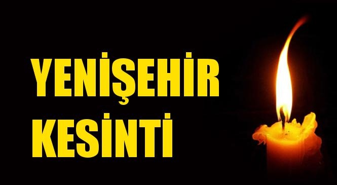 Yenişehir Elektrik Kesintisi 18 Kasım Çarşamba