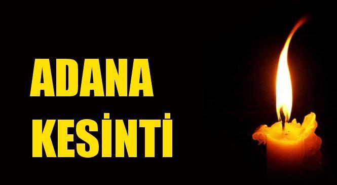 Adana Elektrik Kesintisi 18 Kasım Çarşamba