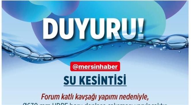 Mersin'de Su Kesintisi! Yenişehir İlçesindeki Bazı Mahallelerde Su Kesintisi Yapılacak