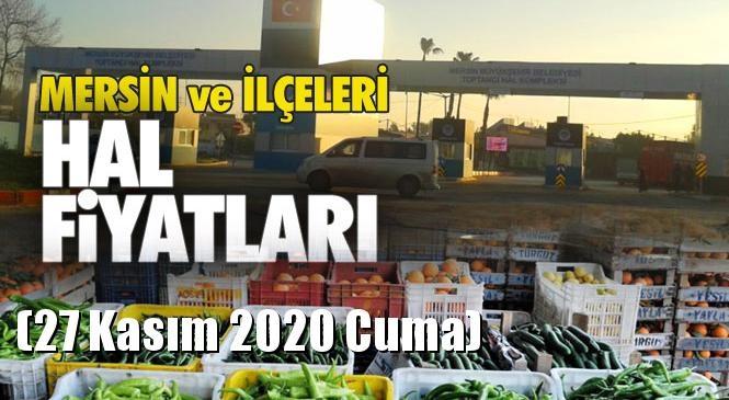 Mersin Hal Müdürlüğü Fiyat Listesi (27 Kasım 2020 Cuma)! Mersin Hal Yaş Sebze ve Meyve Hal Fiyatları