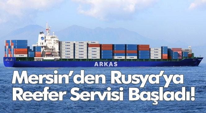 Arkas Line, Mersin'den Rusya'ya Reefer Servisine Başladı!