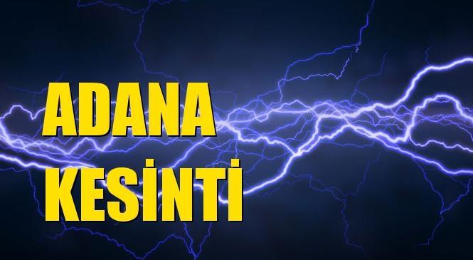 Adana Elektrik Kesintisi 01 Aralık Salı