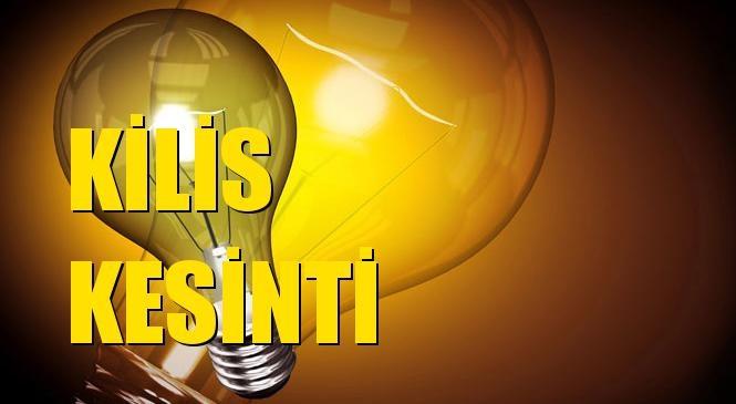 Kilis Elektrik Kesintisi 02 Aralık Çarşamba