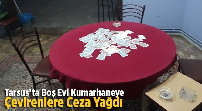 Mersin Tarsus'ta Boş Evi Kumarhaneye Çevirmişler!