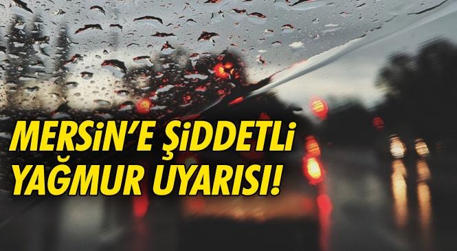 Mersin'e Şiddetli Yağmur Uyarısı! Mersin'in Batı İlçelerinde Yerel Kuvvetli Yağış Bekleniyor!