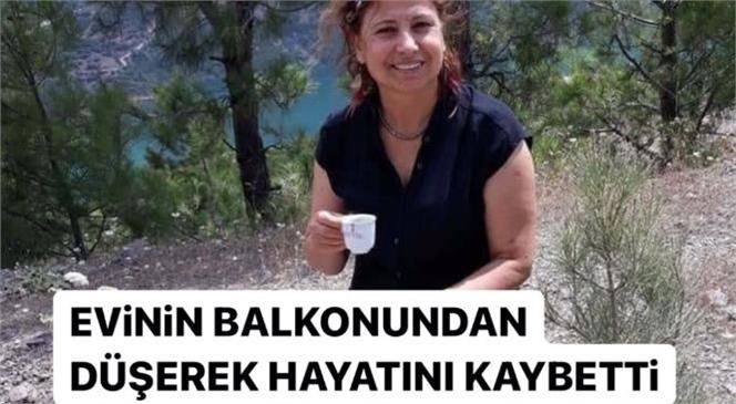 Mersin Anamur'da Yaşadığı Apartman Dairesinin Balkonundan Düşen Kadın Hayatını Kaybetti