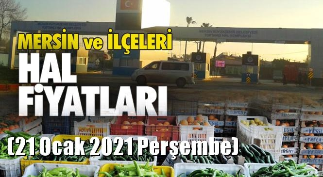Mersin Hal Müdürlüğü Fiyat Listesi (21 Ocak 2021 Perşembe)! Mersin Hal Yaş Sebze ve Meyve Hal Fiyatları
