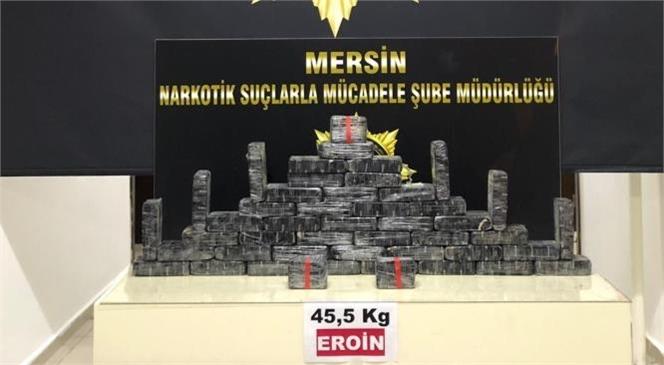 Mersin Emniyet Müdürlüğü Ekipleri 45.5 Kilo Eroin Yakaladı