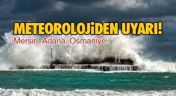 Doğu Akdeniz'de Beklenen Kuvvetli Yağışlara Dikkat!