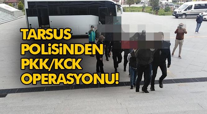 Mersin Tarsus'ta PKK/KCK Operasyonu! Örgütü Meşru Gösterip Sosyal Medyadan Propagandasını Yapan 14 Kişi Operasyonla Gözaltına Alındı