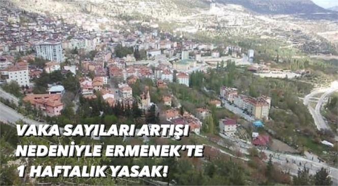 Karaman Ermenek'te 1 Hafta Boyunca Sokağa Çıkma Yasağı Uygulanacak