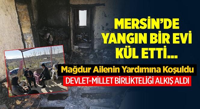 Mersin'in Aydıncık İlçesi Eskiyörük Mahallesinde Bir Ev Yanarak Kullanılamaz Hale Geldi