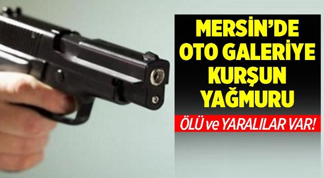 Mersin'in Anamur İlçesinde Oto Galeri İşletmesine Silahlı Saldırı