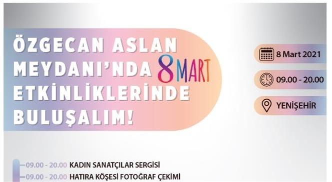 Mersin Büyükşehir'den, 8 Mart İçin Dolu Dolu Program