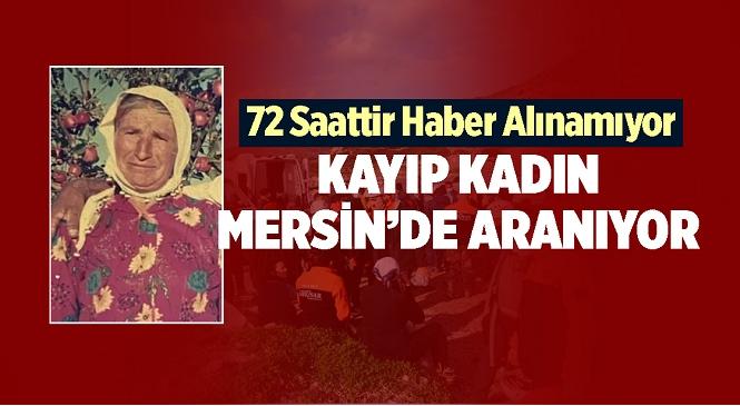 Mersin'in Gülnar İlçesi Bereket Mahallesi'nde Yaşayan 90 Yaşındaki Ayşe Nergiz Her Yerde Aranıyor