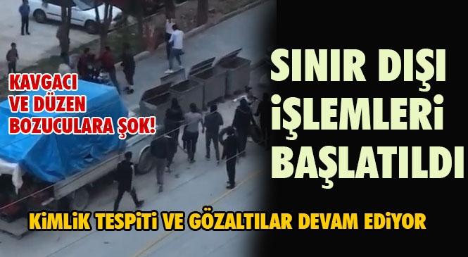 Mersin'de Düzeni Bozarak Kavga Eden Yabancı Uyruklu Şahıslar, Yakalanarak Sınır Dışı İşlemleri Başlatıldı