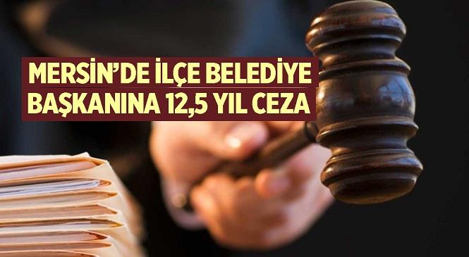 Mersin'in Silifke İlçesinde Kız Kardeşini Öldürme Suçlamasıyla Tutuklu Bulunan Belediye Başkanı Mücahit Aktan'a Verilen Ceza Belli Oldu