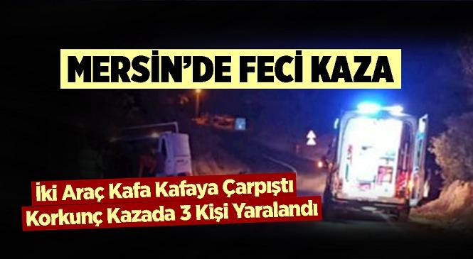 Mersin'in Erdemli İlçesi Koyuncu Mahallesi Çevt Tepesi Mevkiindeki Trafik Kazasında 3 Kişi Yaralandı