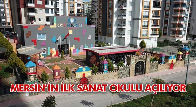 Mersin'in İlk Sanat Okulu Açılıyor! Oyun Koleji Mersin'in İlk Sanat Okulunu Açıyor