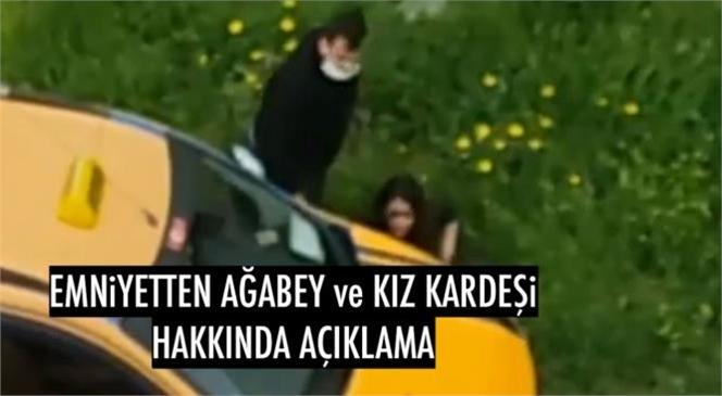Mersin'de Taksici Ağabey ve Kız Kardeşinin Arasında Yaşanan Tartışma Görüntüsüne Emniyet Açıklama Geldi