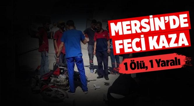 Mersin'de Bozuk Yolda Kontrolden Çıkan Motosikletler Kafa Kafaya Çarpıştı: 1 Ölü, 1 Ağır Yaralı