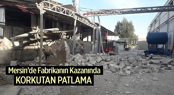 Akdeniz İlçesinde Bir Fabrikada Kazan Patladı, Duvarlar Yıkıldı