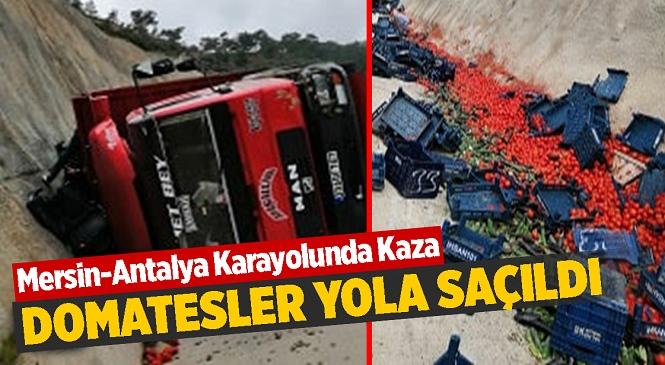 Mersin-Antalya Karayolunda Sebze Yüklü Kamyon Devrildi, Sürücü Kazayı Yara Almadan Atlattı