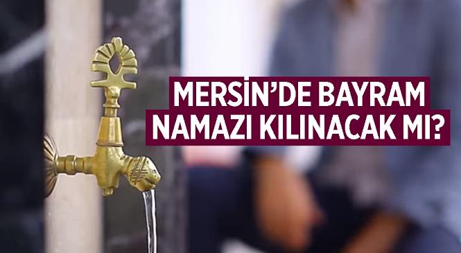 Mersin'de Bayram Namazı Camilerde Kılınacak mı? Herkesin Merak Ettiği Soruyu Diyanet İşleri Başkanı Açıkladı...
