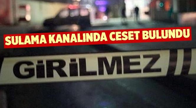 Adana'da 10 Gündür Kayıp Olan Şahısın Cansız Bedeni Sulama Kanalında Bulundu