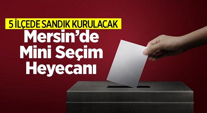Mersin'de 6 Haziran Pazar Günü Bazı Mahallelerde Muhtarlık Seçimleri Yapılacak