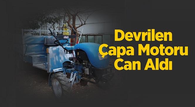 Mersin'in Mut İlçesinde Çapa Motoru Olarak Tabir Edilen Tarım Aracı Şarampole Devrildi! Feci Kazada Sürücü Ali Tezcan Hayatını Kaybetti