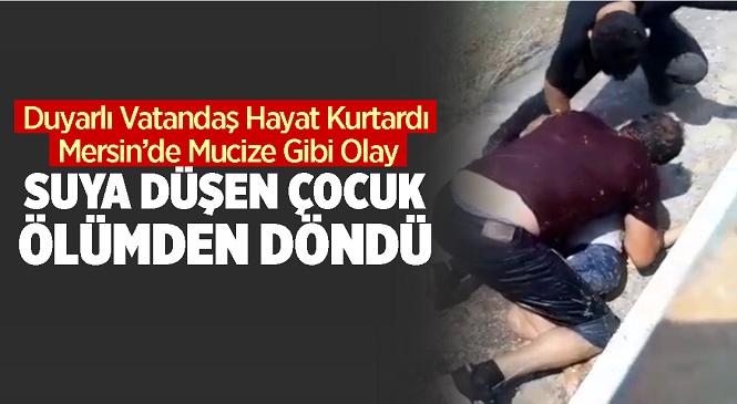 Mersin'in Tarsus İlçesinde Mucize Gibi Kurtuluş! Sulama Kanalına Düşen 7 Yaşındaki Çocuğu Servis Şoförü Vehbi Gümüştaş Hayata Bağladı