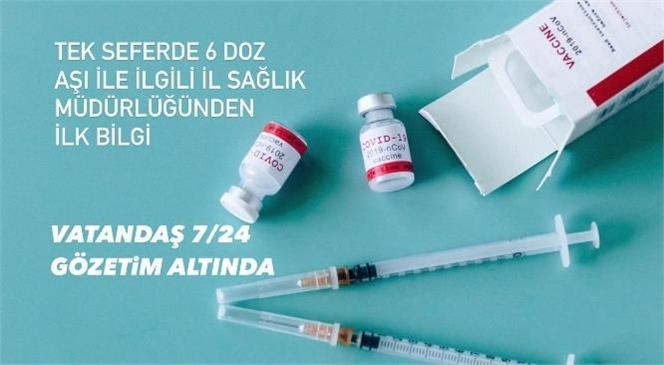 Mersin İl Sağlık ve Tarsus İlçe Sağlık Müdürlüğünden Tek Seferde 6 Doz Aşının Vurulmasına İlişkin İlk Bilgi