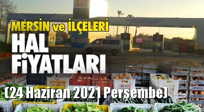Mersin Hal Fiyat Listesi (24 Haziran 2021 Perşembe)! Mersin Hal Yaş Sebze ve Meyve Hal Fiyatları