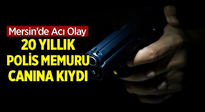 Mersin'in Tarsus İlçesinde Silahını Başına Ateşleyen Polisten Acı Haber! 7 Gün Sonra Hayatını Kaybetti