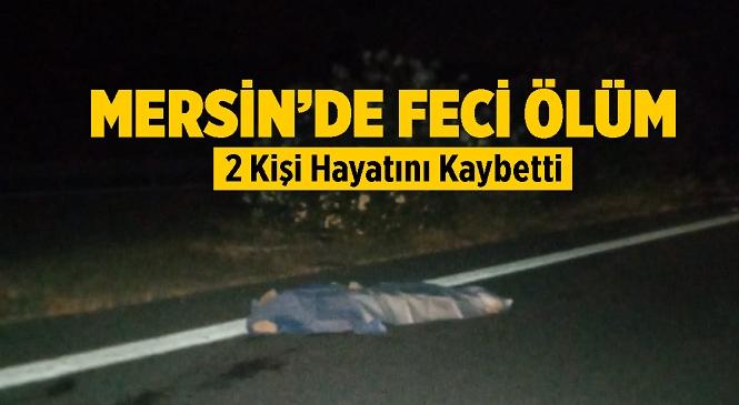 Mersin'in Tarsus İlçesinde Feci Kaza! Otomobil Yolun Karşısına Geçmeye Çalışan Yayalara Çarptı, 2 Kişi Hayatını Kaybetti