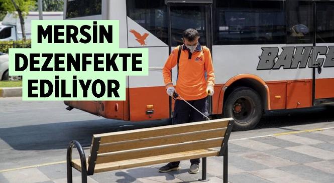 Mersin Büyükşehir Belediyesi Çevre Koruma ve Kontrol Dairesi'ne Bağlı Ekipler, Rutin Olarak Uyguladıkları Dezenfeksiyon Çalışmalarını Bayramın Son Günlerinde Sıklaştırdı