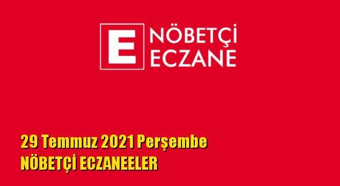 Mersin Nöbetçi Eczaneler 29 Temmuz 2021 Perşembe