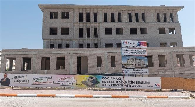 Mersin Büyükşehir'den 2 Sosyal Yaşam Merkezi