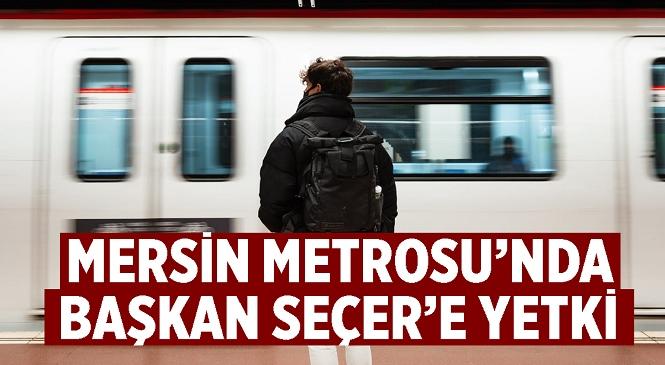 Mersin Büyükşehir Belediye Meclisi'nin 2021 Yılı Ağustos Ayı Olağan Toplantısının 2. Birleşiminde Büyükşehir Belediye Başkanı Vahap Seçer'e Metro Konusunda Finansman Yetkisi Verildi