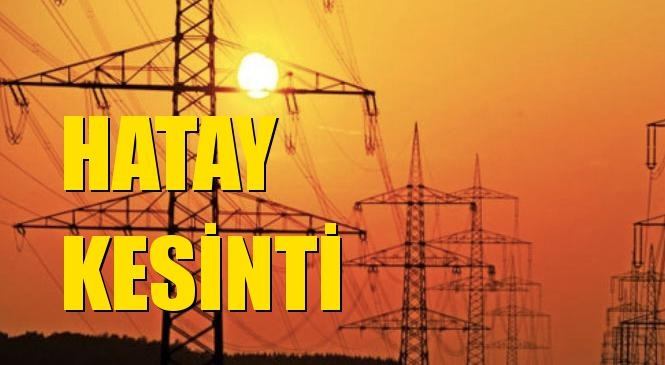 Hatay Elektrik Kesintisi 22 Ağustos Pazar