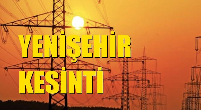Yenişehir Elektrik Kesintisi 24 Ağustos Salı