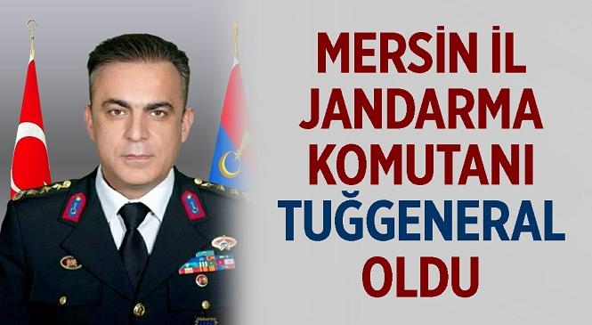 Mersin İl Jandarma Komutanı Jandarma Albay Necip Çarıkcıoğlu Terfi Ederek Tuğgeneral Rütbesine Yükseldi