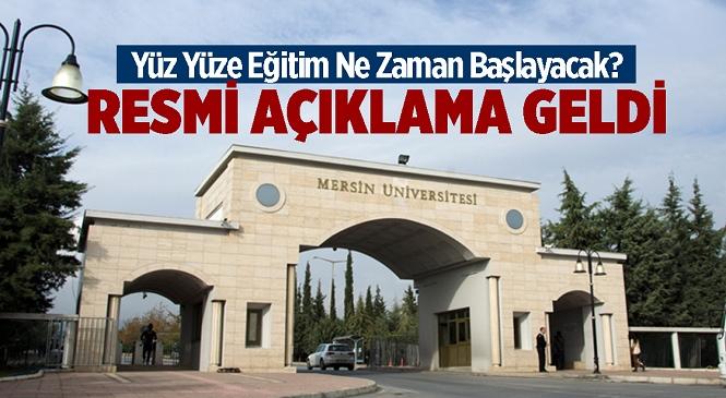 Mersin Üniversitesi 13 Eylül 2021 Günü İtibariyle Yüz Yüze Eğitime Başlıyor