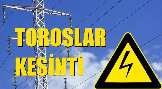 Toroslar Elektrik Kesintisi 01 Eylül Çarşamba