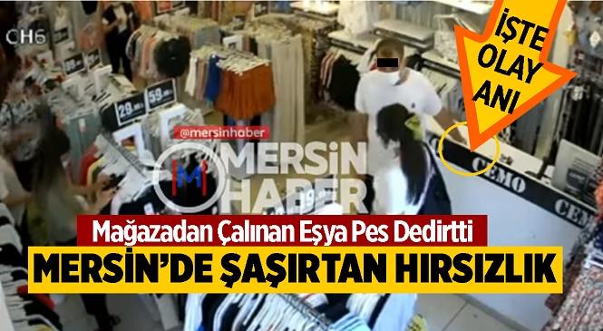 Mersin'de Şaşırtan Hırsızlık Olayı! Mağaza Sorumlusu Olay Sonrası Tüm Esnafı Uyardı