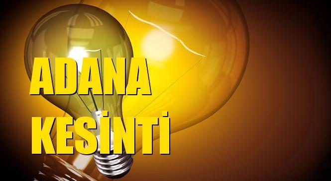 Adana Elektrik Kesintisi 09 Eylül Perşembe