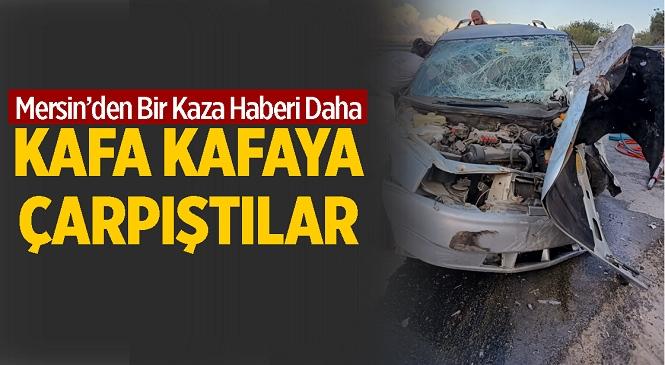Mersin'in Tarsus İlçesi Eski Ankara Yolunda Tır'la Otomobil Çarpıştı: 2 Yaralı