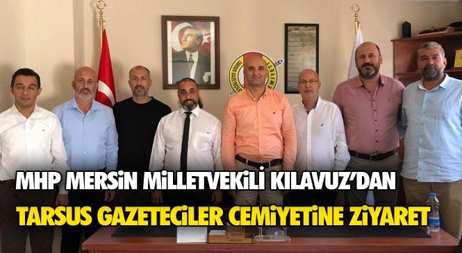 MHP Mersin Milletvekili Olcay Kılavuz ve Mersin İl Yönetiminden Tarsus Gazeteciler Cemiyetine Ziyaret