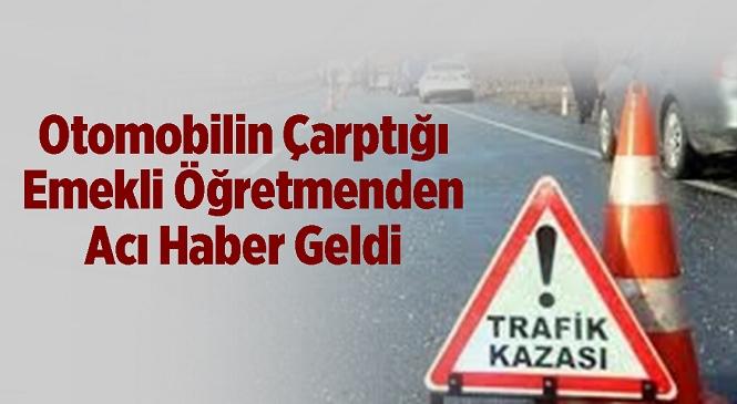 Mersin'de Otomobilin Çarptığı Emekli Öğretmen Hayatını Kaybetti